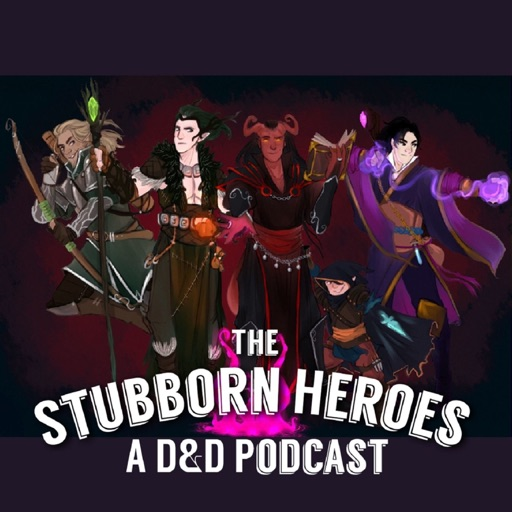 Cover image of The Stubborn Heroes: A D&D Podcast