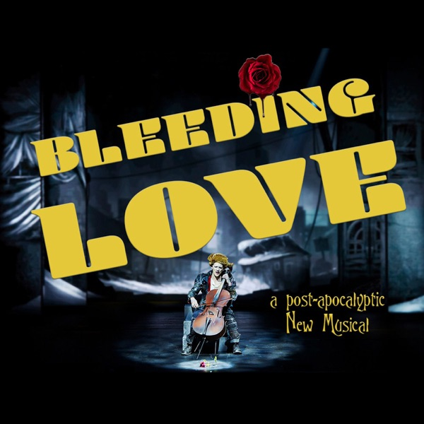 Bleeding Love: a post-apocalyptic New Musical (podcast)