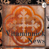 Vitaminnick News podcast
