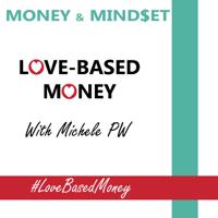 Love-Based Money podcast