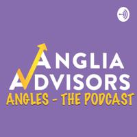 Angles, The Anglia Advisors Podcast podcast