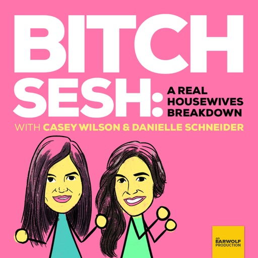 Cover image of Bitch Sesh: A Real Housewives Breakdown