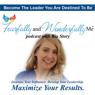 Fearfully and Wonderfully Me: Become the Leader You are Destined to Be