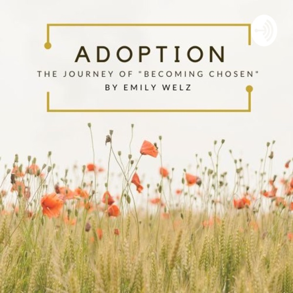 Adoption: The Journey of Becoming Chosen