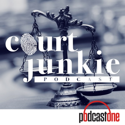 Court Junkie:PodcastOne