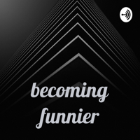 becoming funnier podcast