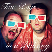 Two Boys in a Balcony podcast