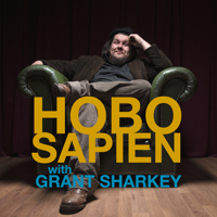 HOBO SAPIEN w/Grant Sharkey podcast