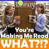 You're Making Me Read What?! artwork