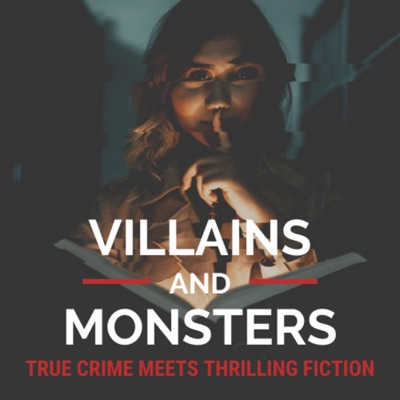 Villains and Monsters