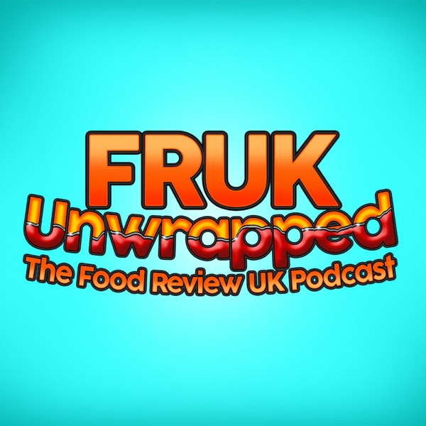 FRUK Unwrapped: The Food Review UK Podcast
