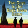 Two Guys to the Dark Tower Came: A Podcast about Stephen King and His Books artwork