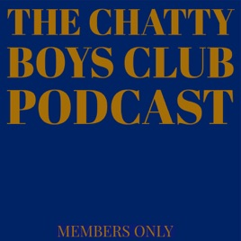 The Chatty Boys Club Podcast on Apple Podcasts