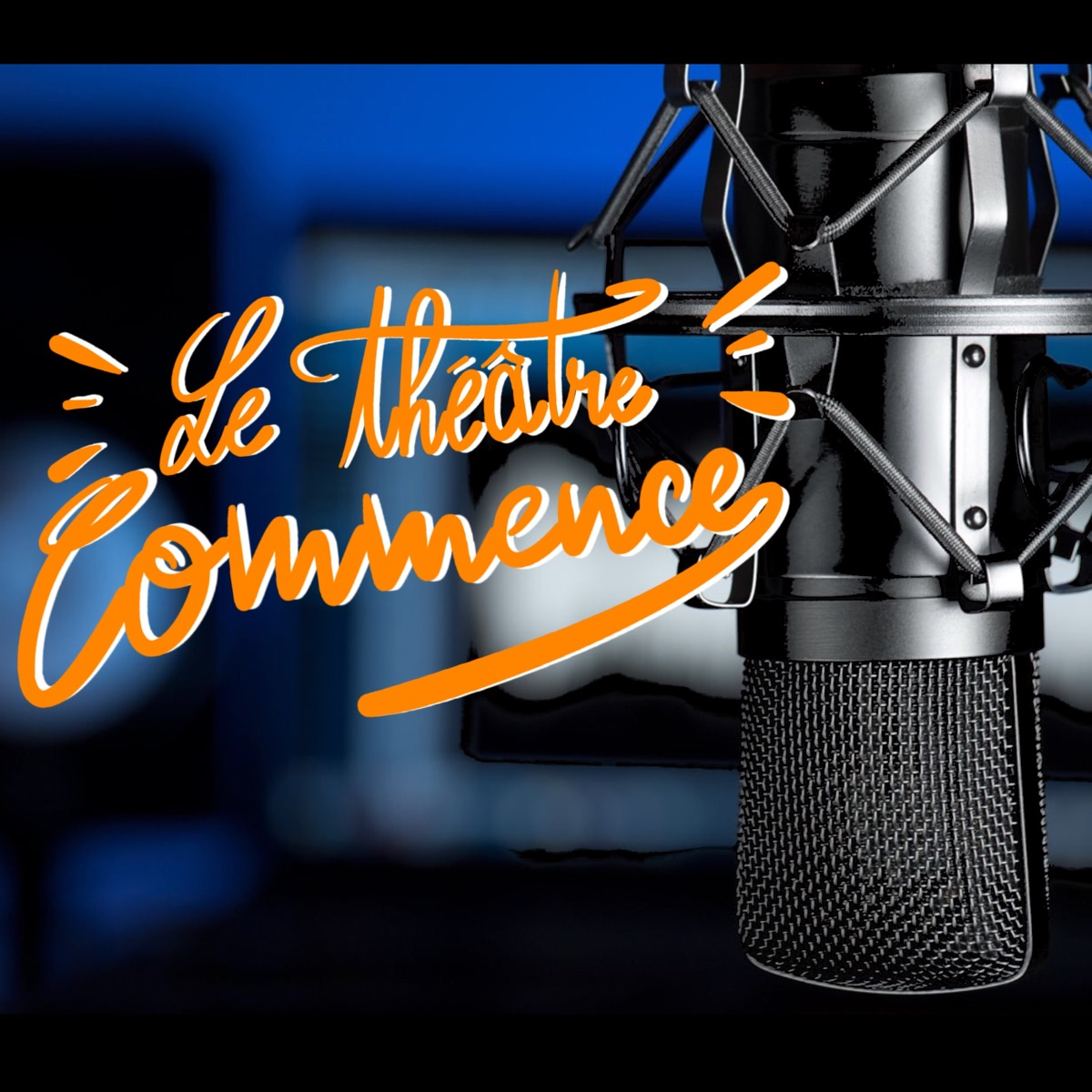 Letheatrecommence - podcast français