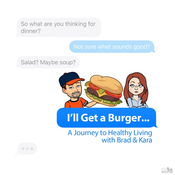 I'll Get a Burger... A Journey to Healthy Living