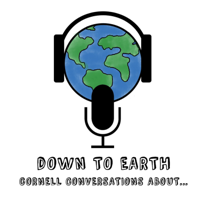 Down To Earth: Cornell Conversations About podcast