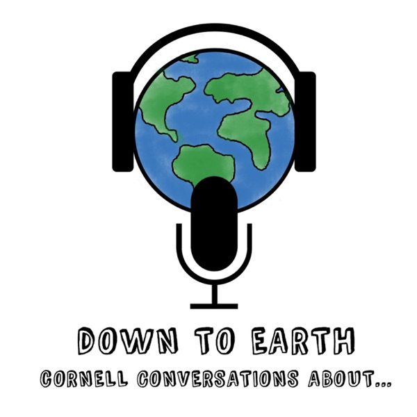 Down To Earth: Cornell Conversations About