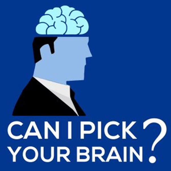 Can I Pick Your Brain? Entrepreneur Business Podcast | Podbay