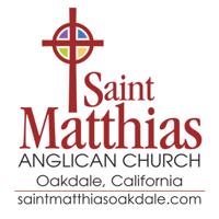 Saint Matthias Anglican Church - Oakdale, CA podcast