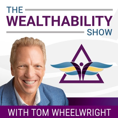 The WealthAbility Show with Tom Wheelwright, CPA:Tom Wheelwright, CPA