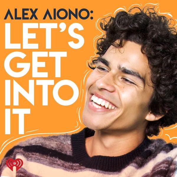 Alex Aiono: Let's Get Into It