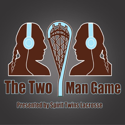 The Two Man Game Presented by Spirit Twins Lacrosse