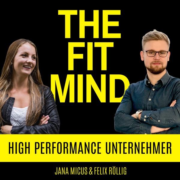 TheFitMind - Als Unternehmer zum High Performer. Ziele schneller erreichen