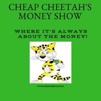 Cheap Cheetah's Money Show podcast