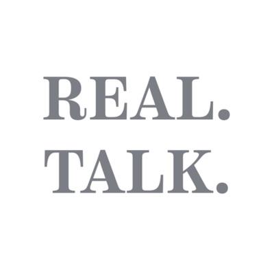 Real. Talk.:Real. Talk.