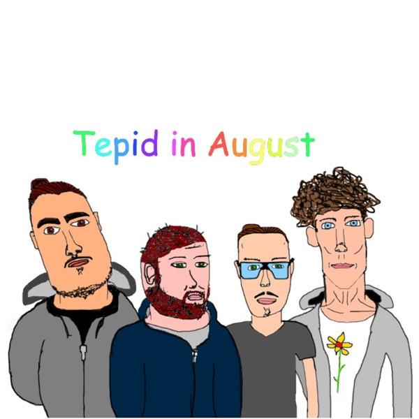 Tepid in August