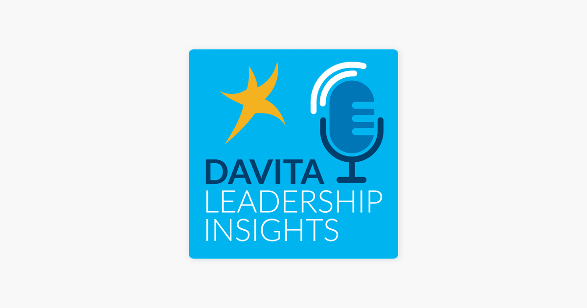 DaVita Leadership Insights on Apple Podcasts
