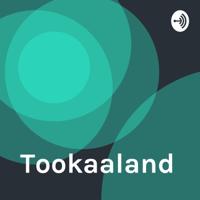 Tookaaland podcast