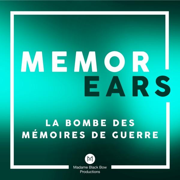 MemorEars podcast - La bombe des mémoires de guerre