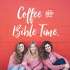 Coffee and Bible Time's Podcast artwork
