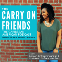 Carry On Friends The Caribbean American Podcast podcast
