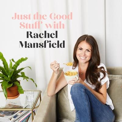 Just the Good Stuff:Rachel Mansfield