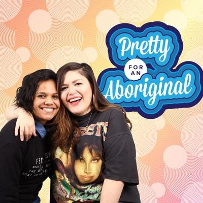 Pretty For An Aboriginal:BuzzFeed Australia