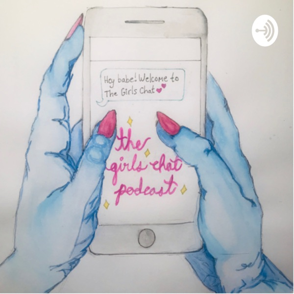 The Girls Chat Podcast
