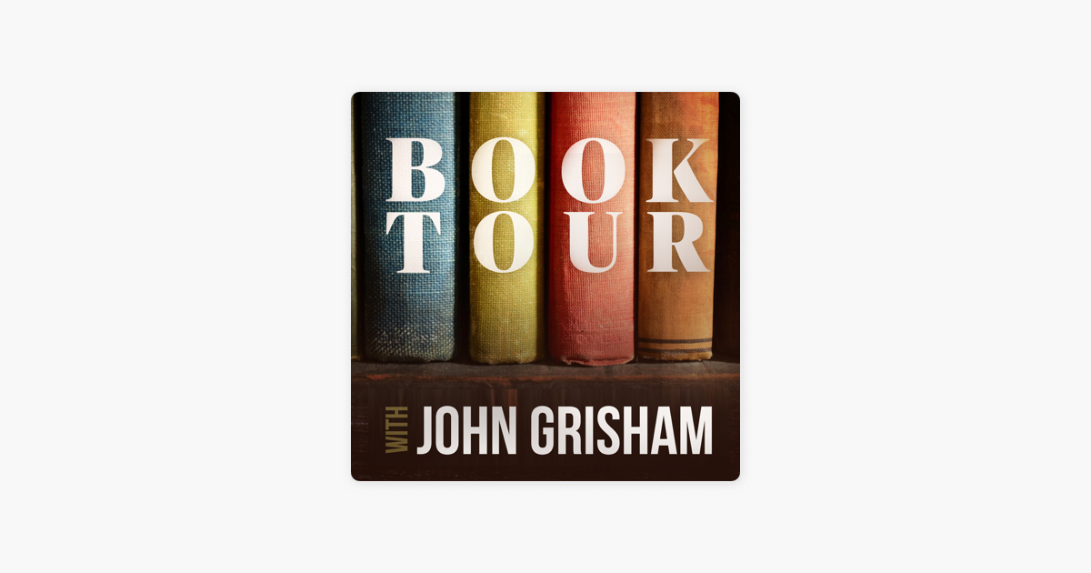 Book Tour with John Grisham on Apple Podcasts