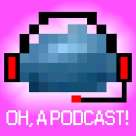 Oh, a Podcast! on Apple Podcasts
