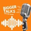 Bigger Talks artwork