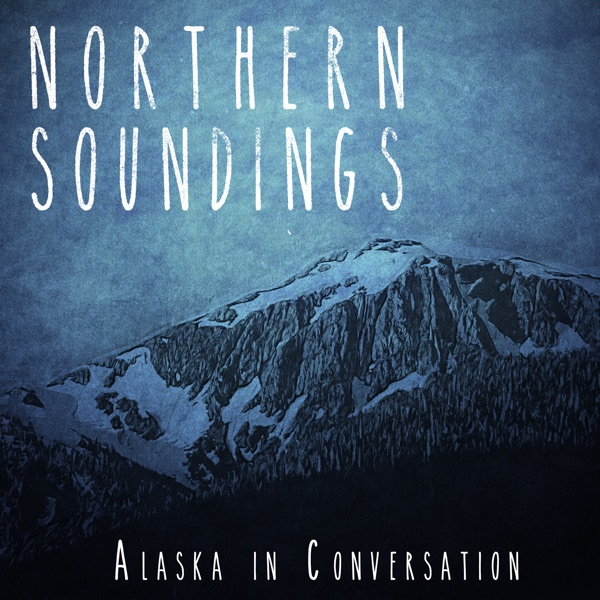 Northern Soundings: Alaska in Conversation