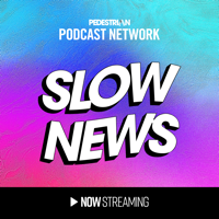 Slow News podcast