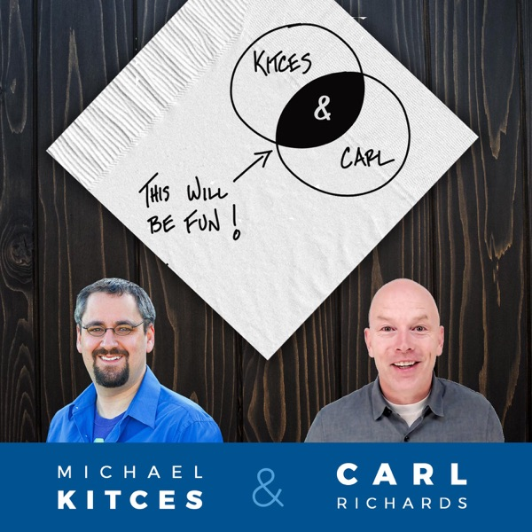 Kitces and Carl - Real Talk for Real Financial Advisors