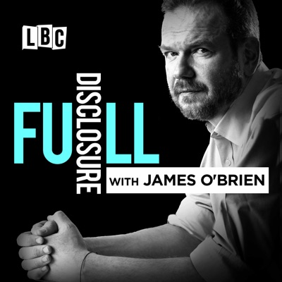 Full Disclosure with James O'Brien:LBC
