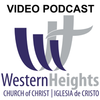 Western Heights Church of Christ (video) podcast