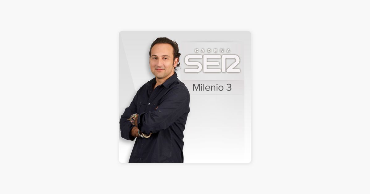 Milenio 3 en Apple Podcasts