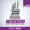 3 minutes de philosophie pour redevenir humain - France Culture