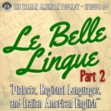 IAP 135: Le Belle Lingue - Dialects, Regional Languages, and Italian American English, Part 2