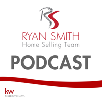 Ryan Smith Home Selling Team Real Estate Podcast podcast
